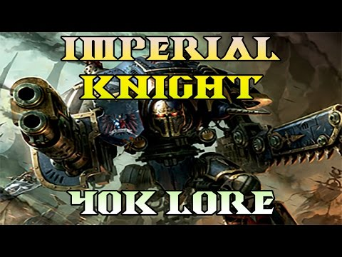 40k Lore, Imperial Knights, 100k Special!