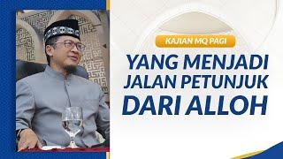 Siapa yang dapat menjadi jalan petunjuk Alloh MQ Pagi Live dari Masjid Daarut Tauhiid Bandung