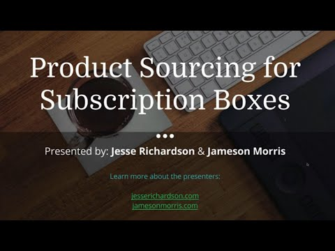 Strategies for Product Sourcing for Subscription Boxes