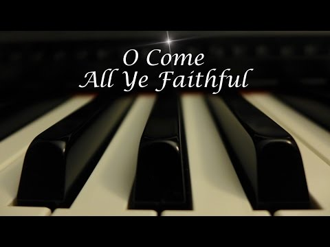 O Come All Ye Faithful - Christmas Hymn on Piano with lyrics