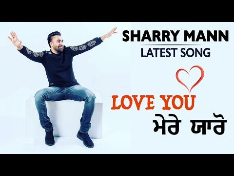 LOVE YOU MERE YAARO | SHARRY MANN | Latest...
