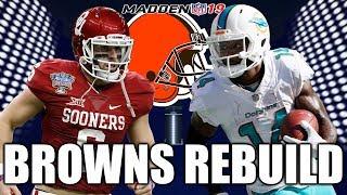 Rebuilding The Cleveland Browns - Madden 19 Connected Franchise Realistic Rebuild - Ultimate Rebuild
