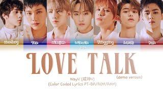 WayV - Love Talk - demo version (Color coded Lyrics ENG/PT-BR)