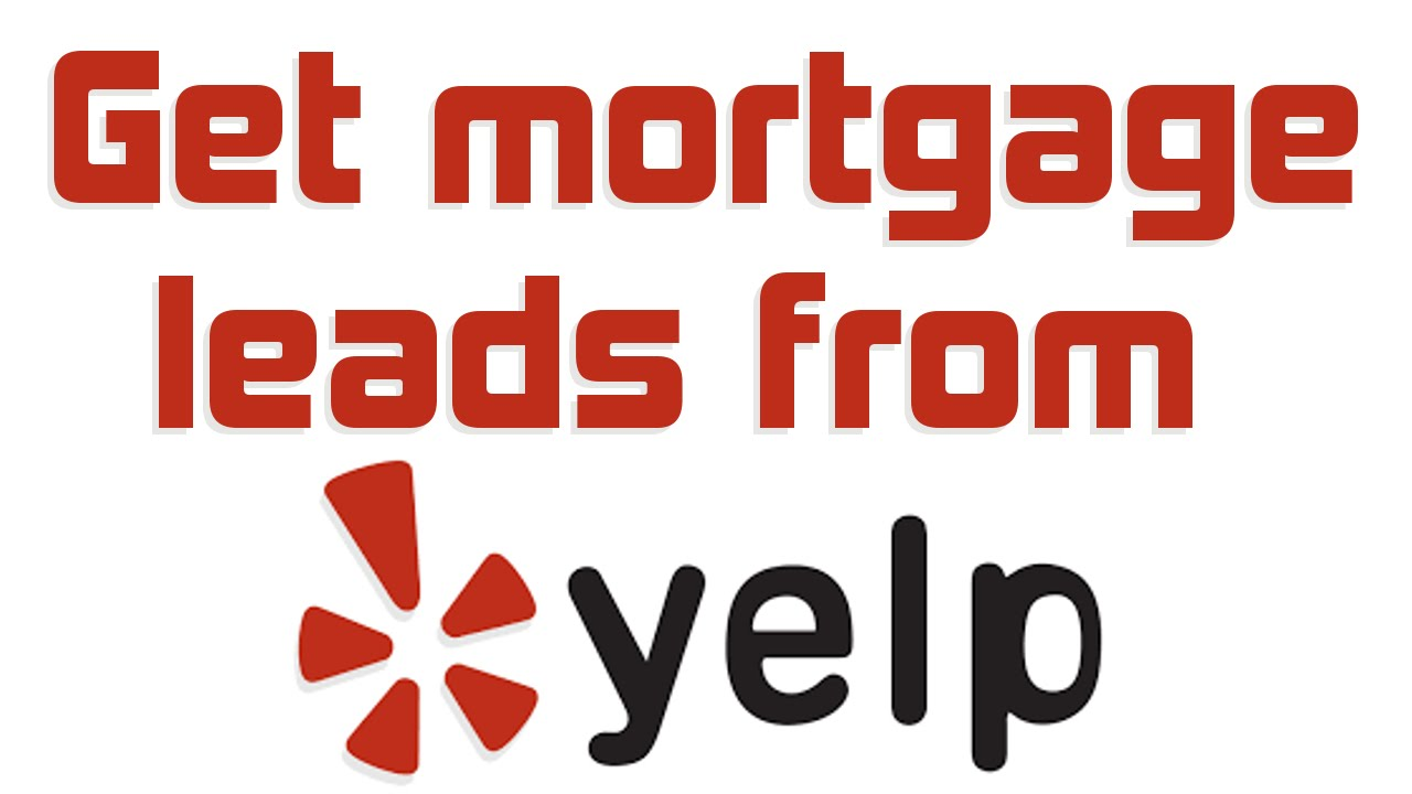 Get Mortgage Leads from Yelp.com - YouTube