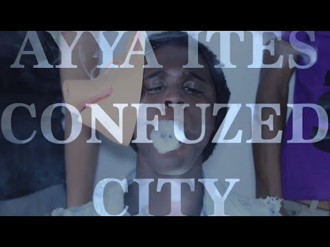AYYA ITES - CONFUZED CITY   CLIP