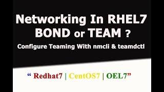 Configure NIC TEAMING In RHEL7 Using nmcli & teamdctl |Bonding or Team In RHEL7 |CentOS 7