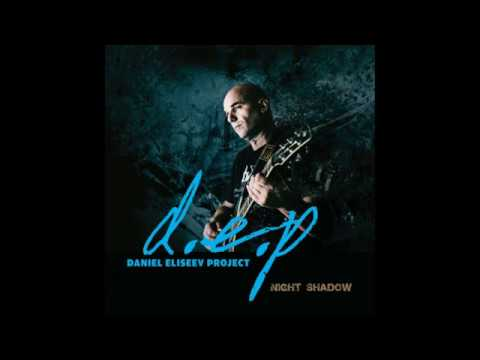 Daniel Eliseev Project (D.E.P.) - Night Shadow -Album Teaser Mp3
