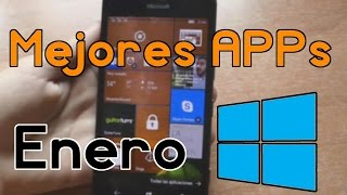 Las MEJORES APPS de ENERO (2017) - Windows Phone y Windows 10 Mobile