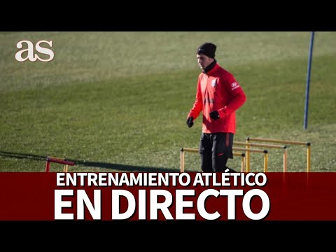 Valencia - Atlético | Entrenamiento del ATLÉTICO DE MADRID en DIRECTO | Diario AS