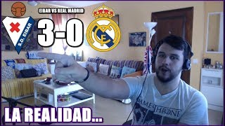 LA REALIDAD… EIBAR 3 REAL MADRID 0 REACCION | LA LIGA 2018