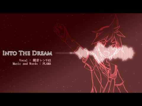 【鏡音レンV4X】Into The Dream 【Electronic/Dubstep】