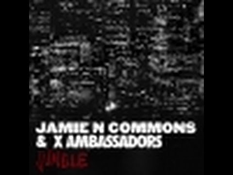 X Ambassadors Jamie N Commons - Into The...