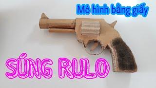 SÚNG RULO MÔ HÌNH | GUN RULO MODEL