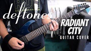 Deftones - Radiant City (Guitar Cover)