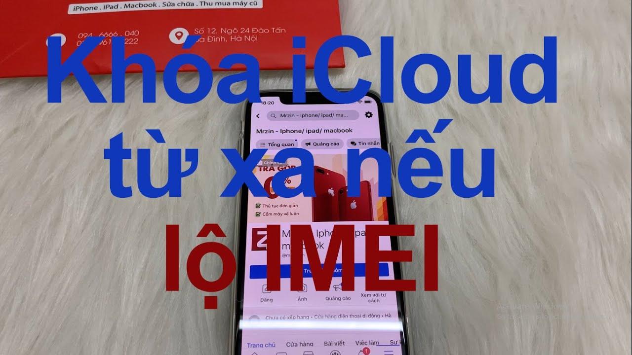 Khoá iCloud từ xa và biến iPhone thành cục gạch nếu để lộ số IMEI [MRZIN.VN]
