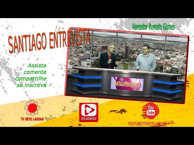 Santiago Entrevista - Vereador Renato Gomes 30-06-2020