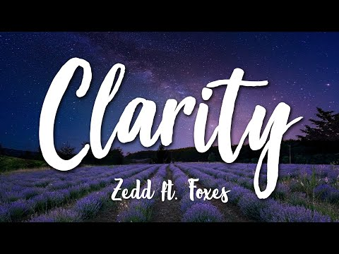 Clarity  Zedd Lyrics HD
