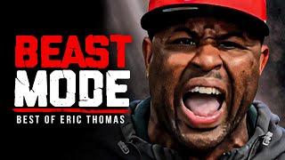 BEST OF ERIC THOMAS - BEAST MODE #2 | Best Motivational Videos - Speeches Compilation 1 Hour Long