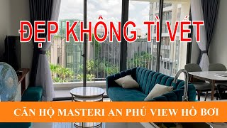 Review I Căn hộ Masteri An Phú Quận 2 View Hồ Bơi