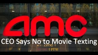 #AMC #CEO Says NO To #Texting in Theaters