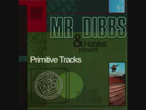 Mr Dibbs - Habitat 2nd Segment
