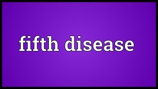 Fifth disease Meaning