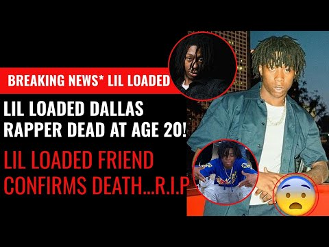 Breaking News!! Dallas Rapper Lil Loaded Dead at Age 20!! Friend Confirms on Social Media...Fans Sad