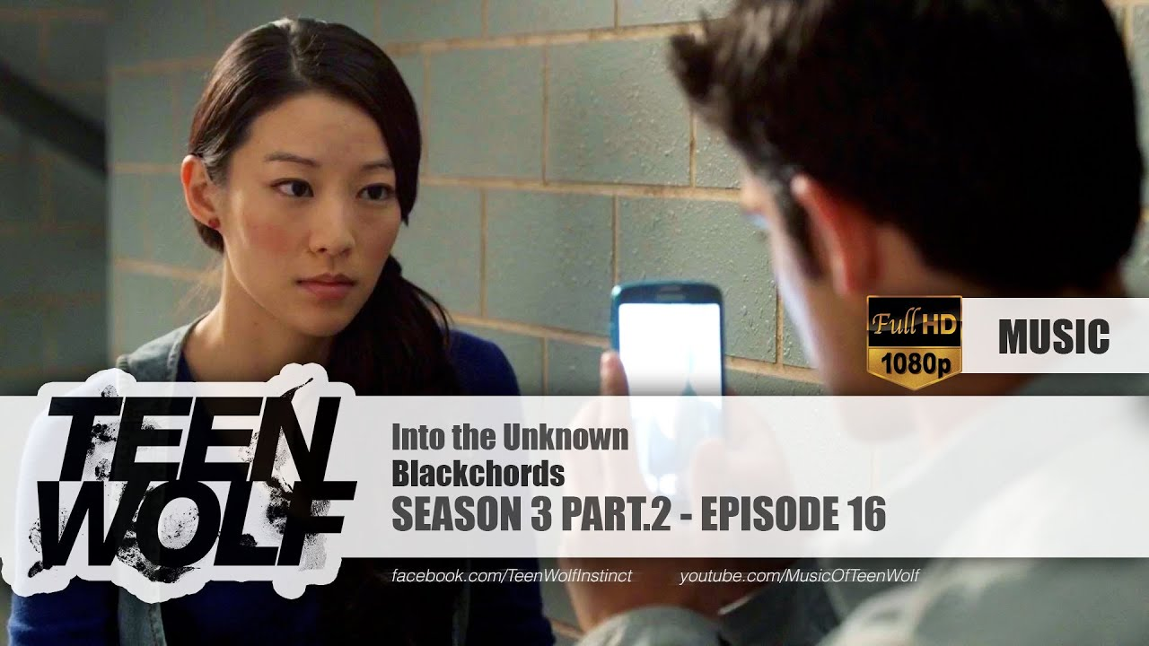 Blackchords - Into the Unknown | Teen Wolf 3x16 Music [HD]