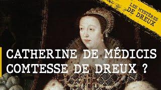 Les Mystères de Dreux - Catherine de Médicis, comtesse de Dreux ?