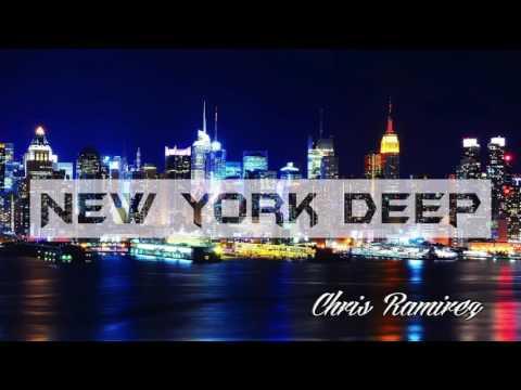 Deep House 2017  Chris Ramirez  New York Deep