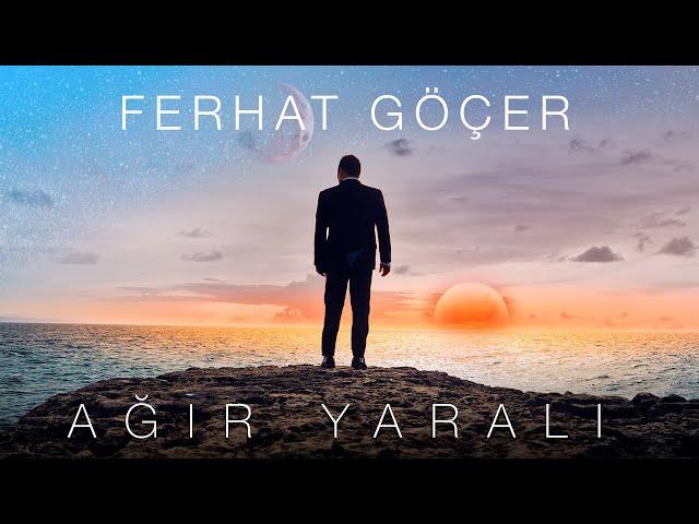 Ferhat Göçer - Ağır Yaralı (Official Video)
