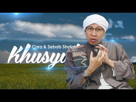 Cara & Sebab Shalat Khusyu - Hikmah Buya Yahya