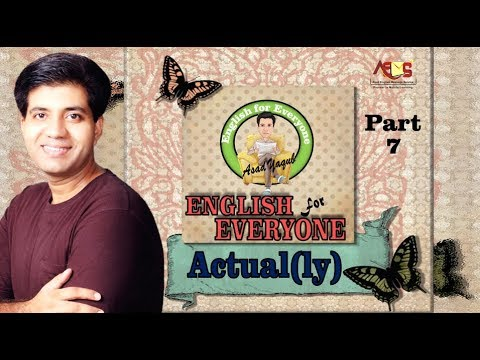 Pre IELTS English Language Course || English for Everyone || Use of Actually || Asad Yaqub
