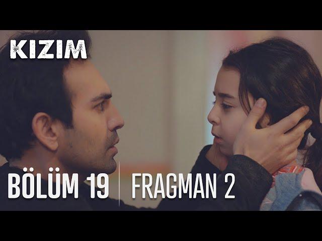 Kızım 19. Bölüm 2. Fragmanı