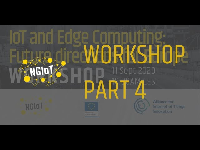IoT and Edge Computing: Future directions for Europe (Session 4)
