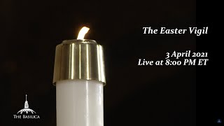 Solemn Mass of Easter at Night – April 3, 2021