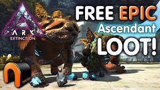 Ark Extinction FREE EPIC ASCENDANT LOOT!