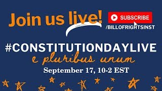 #ConstitutionDayLive: The Bill of Rights Institute's Constitution Day 2019 Live Stream Webinar
