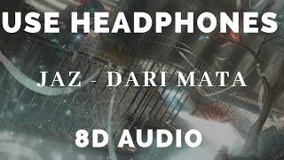 Jaz - Dari Mata ( 8D AUDIO USE HEADPHONES )