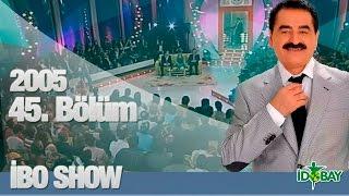 İbo Show - 45. Bölüm (Hakkı Bulut - Hülya Bozkaya) (2005)