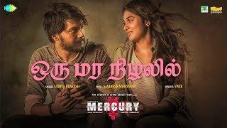 Oru Mara Nizhalil Official | Mercury | Santhosh Narayanan | Karthik Subbaraj | Sathya Prakash