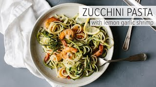 ZUCCHINI PASTA WITH LEMON GARLIC SHRIMP | a healthy, gluten-free, Whole 30 recipe