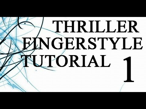 Part One Fingerstyle Guitar Lesson For Thriller By Mj Guitar Cover