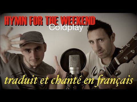 Coldplay - Hymn for the weekend (traduction en francais) COVER