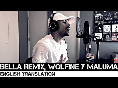 Bella Remix, Wolfine Y Maluma (English Translation)