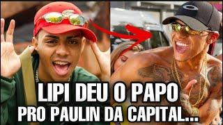 MC LIPI MANDA RECADO PRO PAULIN DA CAPITAL...