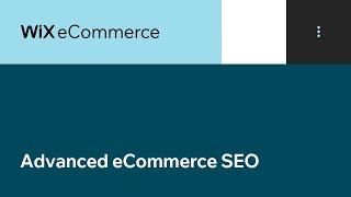 Wix eCommerce | Advanced eCommerce SEO