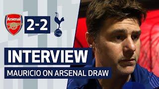 INTERVIEW | MAURICIO POCHETTINO ON ARSENAL DRAW | Arsenal 2-2 Spurs