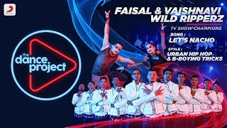 Let's Nacho - Hip hop Break Beat mix | Faisal Vaishnavi | Wild Ripperz | The Dance Project