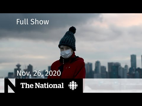 CBC News: The National   Behind-the-scenes battles over COVID-19 response; At Issue   Nov. 26, 2020